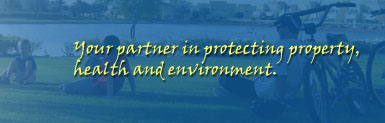 Your partner in protecting property, health and environment.